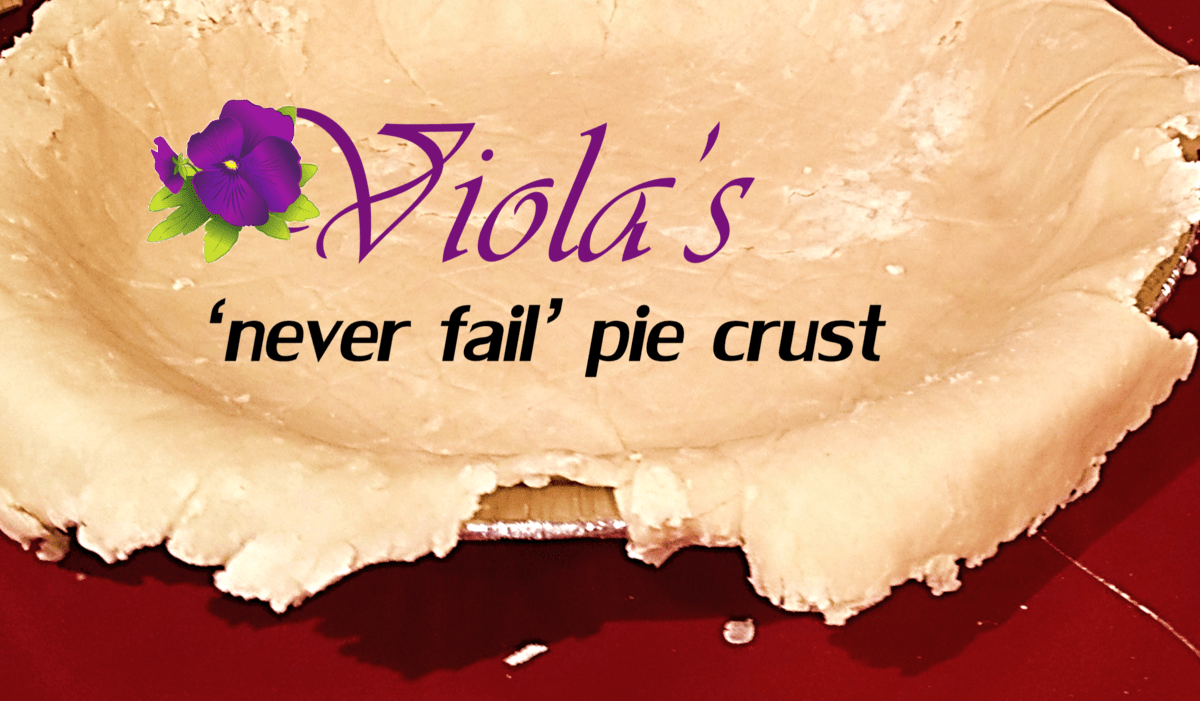 Viola's Never Fail Pie Crust and the Legend of Bob Andy Pie
